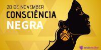 20 de Novembro - Dia da Consciência Negra